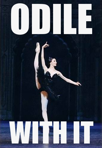 odile-with-it.jpghttp://quotespictures.com/wp-content/uploads/2014/03/odile-with-it.jpg